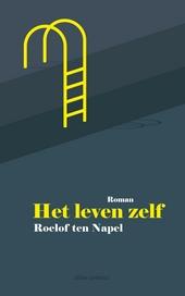 Het leven zelf : roman
