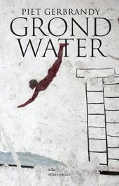 Grondwater : beschouwingen over literatuur en existentie