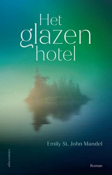 Het glazen hotel : roman
