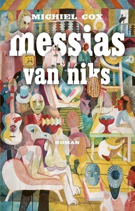 Messias van niks : roman - een vernuftige parabel van de huidige tijd