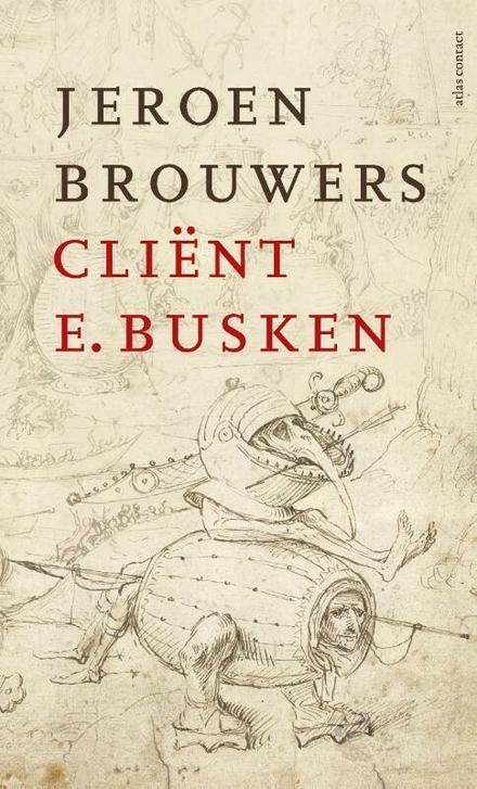 Cliënt E. Busken - 't Vraagt veel van de lezer maar je krijgt veel meer terug