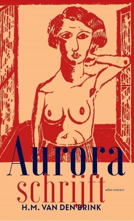 Aurora schrijft : roman - Een combinatie van distantie en vurige passie