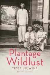 Plantage Wildlust : roman