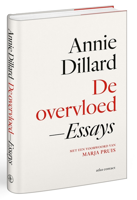 De overvloed : essays / Annie Dillard ; met een voorwoord van Marja Pruis