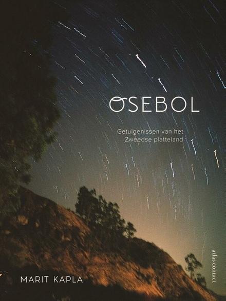 Osebol : getuigenissen van het Zweedse platteland - Een verhaal over de uittocht uit een dorp
