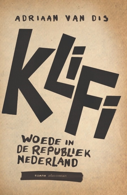 Klifi : woede in de republiek Nederland : roman
