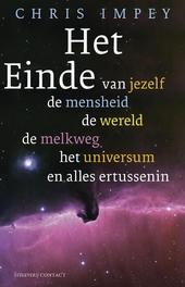 Het einde : van jezelf, de mensheid, de wereld, de Melkweg, het universum en alles ertussenin