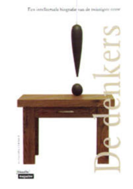 De denkers : een intellectuele biografie van de twintigste eeuw