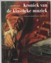 De kroniek van de klassieke muziek : vier eeuwen muziekgeschiedenis