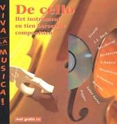De cello : het instrument en tien beroemde componisten