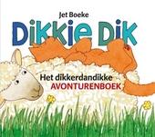 Dikkie Dik : het dikkerdandikke avonturenboek