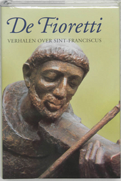 De Fioretti : verhalen over Sint-Franciscus