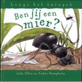 Ben jij een mier ?