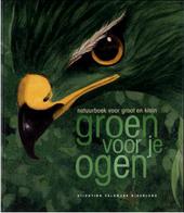 Groen voor je ogen : natuurboek voor groot en klein