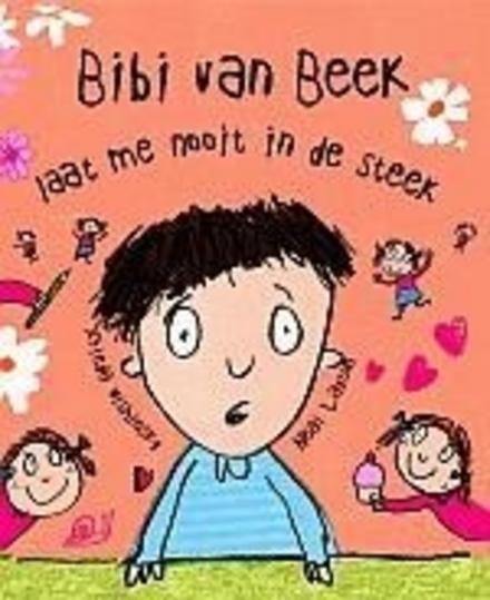 Bibi van Beek laat mij nooit in de steek