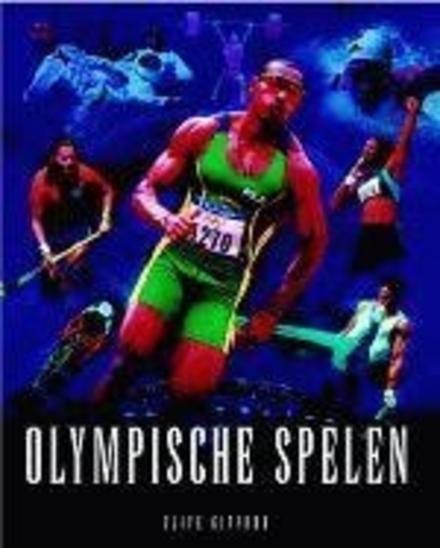 Olympische Spelen : het boek over het grootste sportfestijn ter wereld
