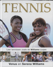 Tennis : leer tennissen zoals de Williams-zusjes Venus en Serena Williams