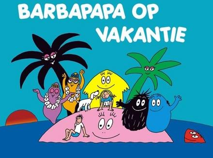 Barbapapa op vakantie