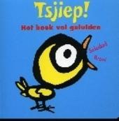 Tsjiep! : het boek vol geluiden