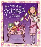 Hoe word ik een prinses in 7 dagen?
