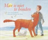 Max is niet te houden