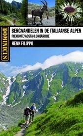 Bergwandelen in de Italiaanse Alpen : Piemonte, Aosta, Lombardije