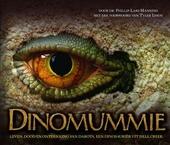 Dinomummie : leven, dood en ontdekking van Dakota, een dinosauriër uit Hell Creek