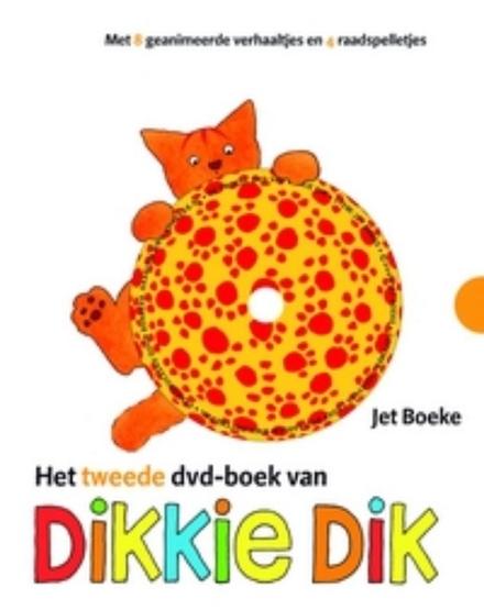 Het tweede dvd-boek van Dikkie Dik : idee, ill. en stem Jet Boeke ; tekst Arthur van Norden