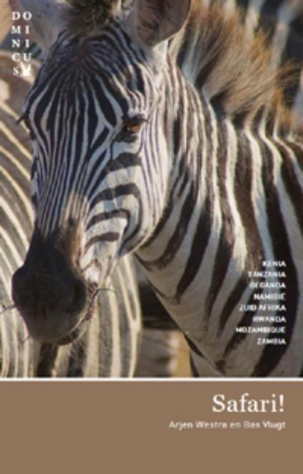 Safari! : Kenia, Tanzania, Oeganda, Namibie, Zuid-Afrika, Rwanda, Mozambique, Zambia