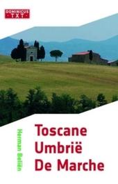 Toscane, Umbrië, de Marche