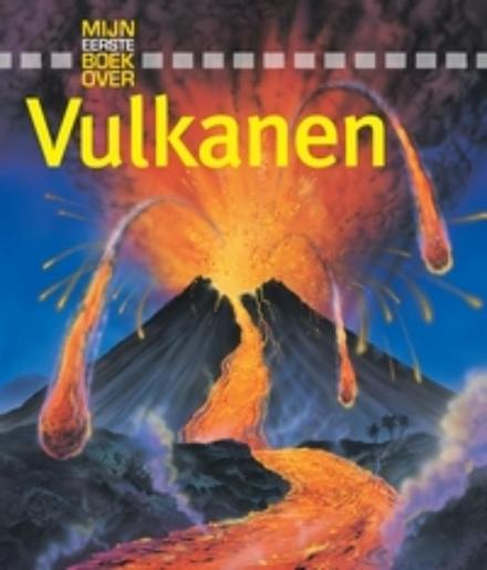 Mijn eerste boek over vulkanen