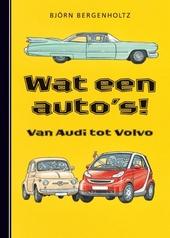 Wat een auto's! : van Audi tot Volvo