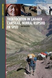Trekking in Ladakh : Ladakh, Zanskar, Nubra, Rupshu, Spiti
