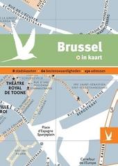 Brussel in kaart : 8 stadskaarten, 60 bezienswaardigheden, 150 adressen