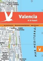 Valencia in kaart : 10 stadskaarten, 60 bezienswaardigheden, 150 adressen
