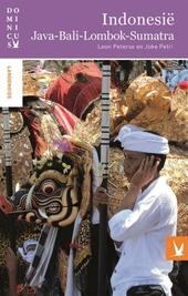 Indonesië : Java, Bali, Lombok, Sumatra