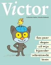 Victor : een paar dagen uit mijn bijzonder interessante leven