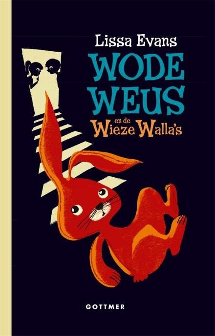 Wode Weus en de Wieze Walla's