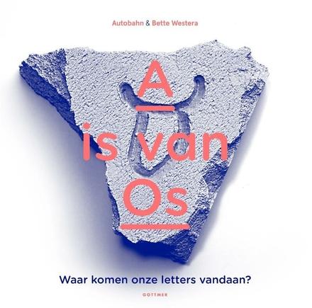 A is van Os : waar komen onze letters vandaan?