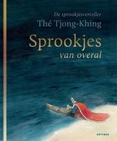 Sprookjes van overal : de sprookjesverteller / tekst en illustraties Thé Tjong-Khing