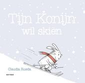 Tijn Konijn wil skiën / tekst en illustraties Claudia Rueda