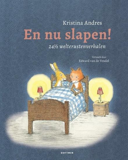 En nu slapen! : 24 1/2 welterustenverhalen