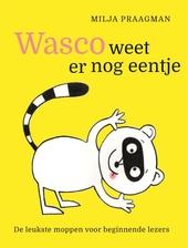 Wasco weet er nog eentje : de leukste moppen voor beginnende lezers