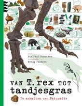 Van T. rex tot tandjesgras : de schatten van Naturalis