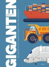 Giganten : de grootste voertuigen van de wereld