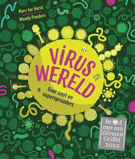 Viruswereld : over snot en superspreaders