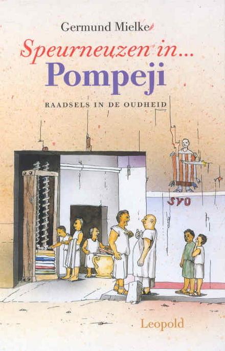 Speurneuzen in ... Pompeji : raadsels in de oudheid