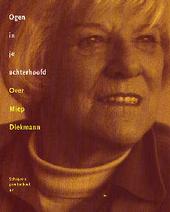 Ogen in je achterhoofd : over Miep Diekmann