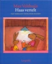 Haas vertelt : vijf verhalen voor kleine haasjes