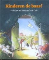 Kinderen de baas ! : verhalen uit Het Land van Ooit